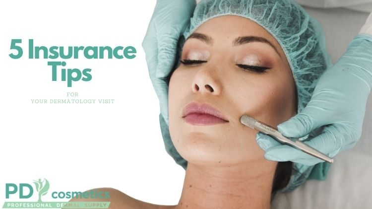 5 Insurance Tips For Your Dermatology Visit