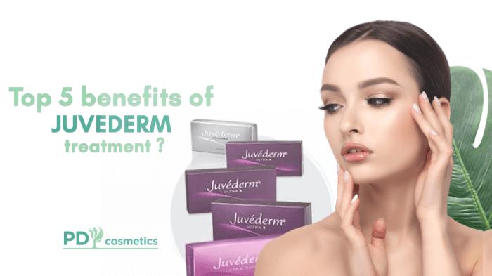 Top 5 Benefits of Juvederm Treatment