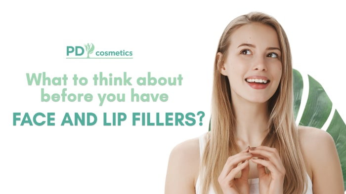 What to Think about before You Have Face and Lip Fillers?